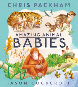 Amazing Animal Babies by Chris Packham