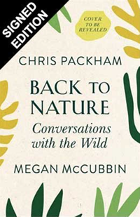Back to Nature - Conversations with the Wild by Chris Packham and Megan McCubbin