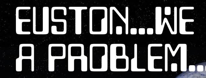 Euston - We Have a Problem