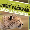 Chris Packham - Tadpoles not included